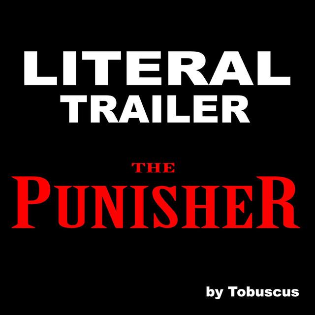 Literal Trailer: The Punisher