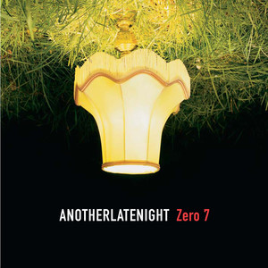 Late Night Tales: Another Late Night - Zero 7 [Remastered] (Remastered Version) Albumcover