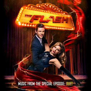 The Flash – Music from the Special Episode: Duet - Grant Gustin