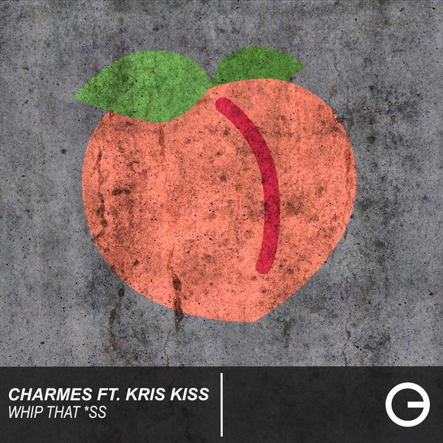 Charmes & Kris Kiss - Whip That *ss