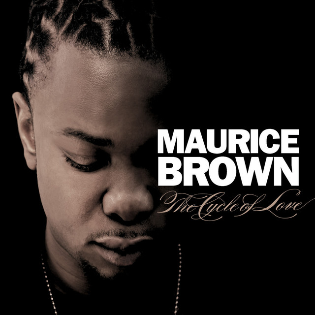 The Cycle Of Love A Song By Maurice Brown On Spotify