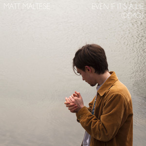 Even If It's a Lie  - Matt Maltese