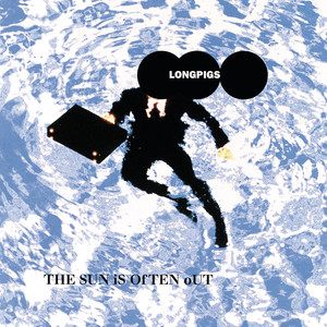 The Sun Is Often Out - Longpigs
