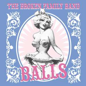 Balls - The Broken Family Band