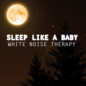 Sleep like a Baby - White Noise Therapy Albumcover