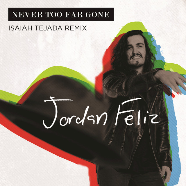 Never Too Far Gone (Isaiah Tejada Remix)
