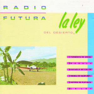 La Ley Del Desierto - Radio Futura