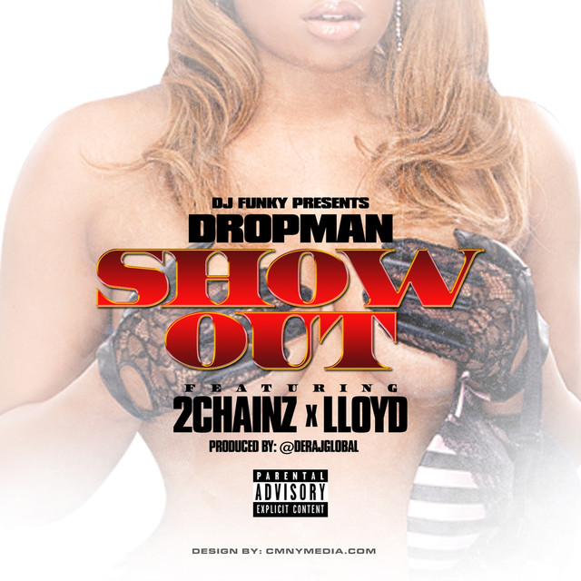 Show Out (feat. Dropman, 2-Chainz & Lloyd) - Single