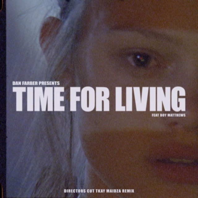 Time For Living (feat. Boy Matthews) [Director's Cut Tkay Maidza Remix]