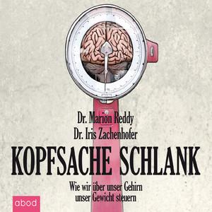 Kopfsache schlank (Wie wir über unser Gehirn unser Gewicht steuern) Audiobook