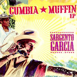 Cumbia Muffin - Sergent Garcia