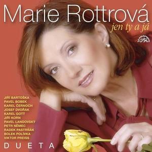 Marie Rottrová - Jen ty a já Dueta