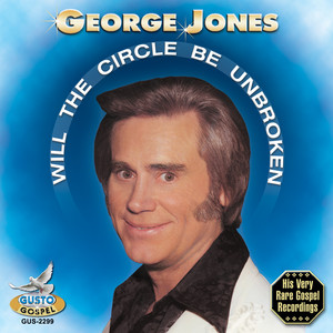 Will The Circle Be Unbroken - George Jones