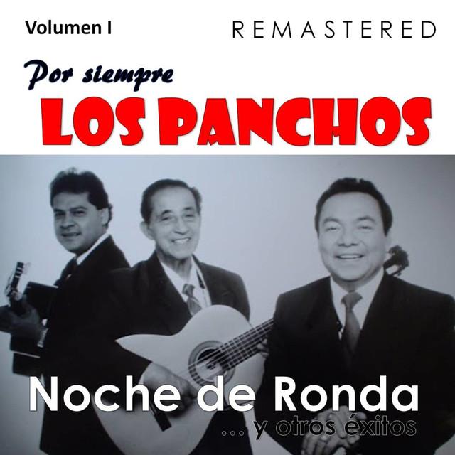 Por siempre Los Panchos, Vol. 1 - Noche de ronda y otros éxitos (Remastered)