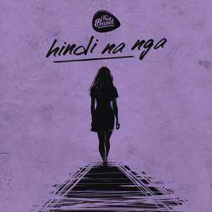Hindi Na Nga - This Band