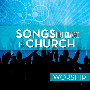 Songs That Changed The Church - Worship - Amy Grant