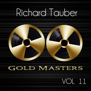 Gold Masters: Richard Tauber, Vol. 11 album