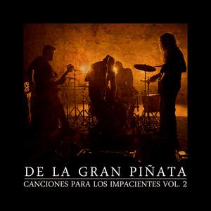 Canciones para los Impacientes, Vol. 2 - De La Gran Piñata