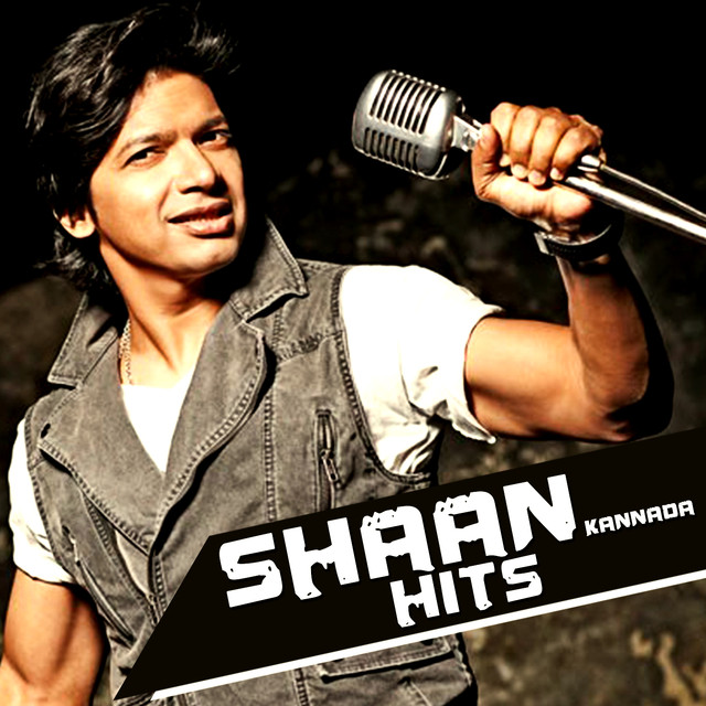 Shaan Kannada Hits by Shaan on Spotify
