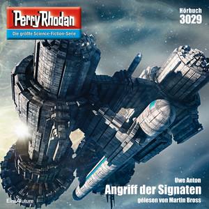 Angriff der Signaten - Perry Rhodan - Erstauflage 3029 (Ungekürzt)
