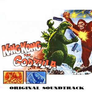 King Kong vs. Godzilla  - Akira Ifukube