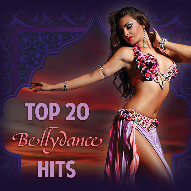 Top 20 Bellydance Hits By Various Artists On Spotify