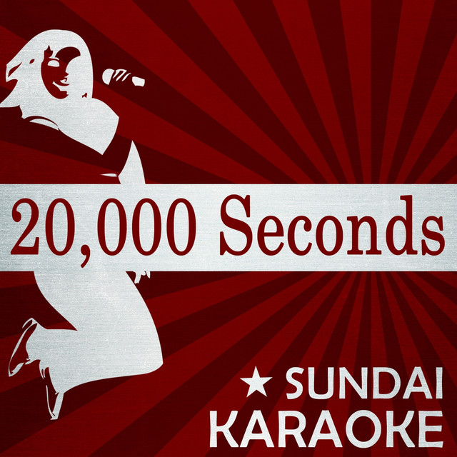 20000 Seconds Karaoke Version