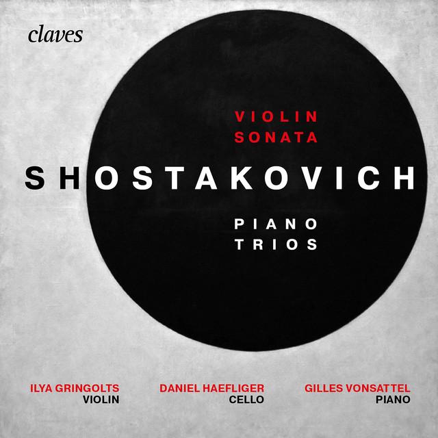 Shostakovich : Piano Trios Op. 8, Op. 67 & Violin Sonata, Op. 134