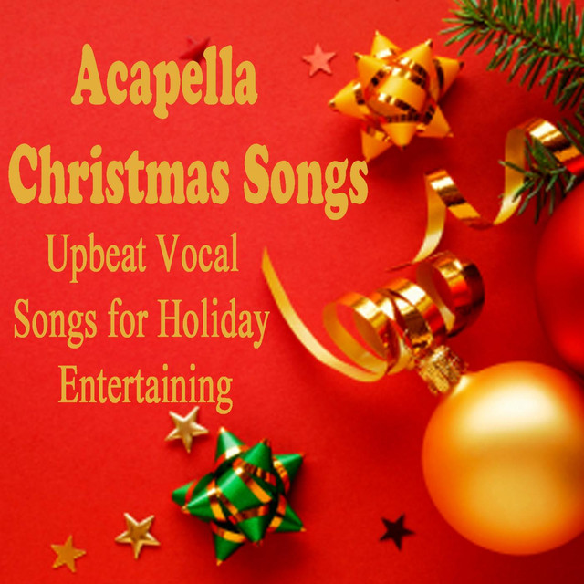 Acapella Christmas Songs: Upbeat Vocal Songs for Holiday