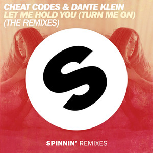 Let Me Hold You (Turn Me On) [Remixes]
