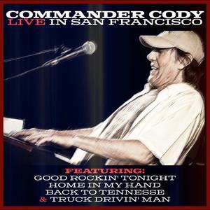 Commander Cody - Live in San Francisco