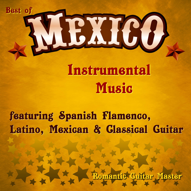 Best of Mexico: Instrumental Music Featuring Spanish Flamenco