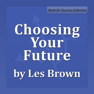 Choosing Your Future album