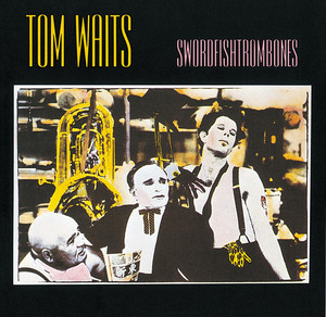 Swordfishtrombones - Tom Waits