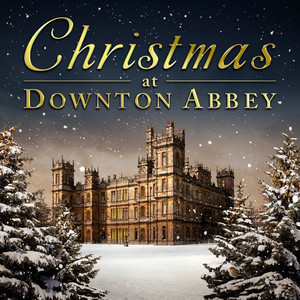 Christmas At Downton Abbey - Traditional