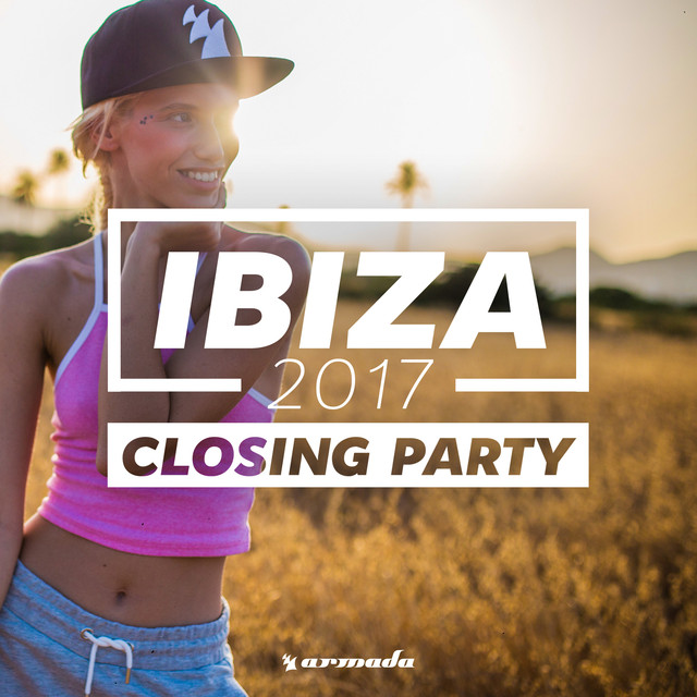 Ibiza Closing Party 2017 - Armada Music