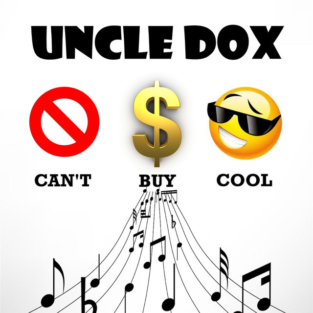 Can't Buy Cool by Uncle Dox