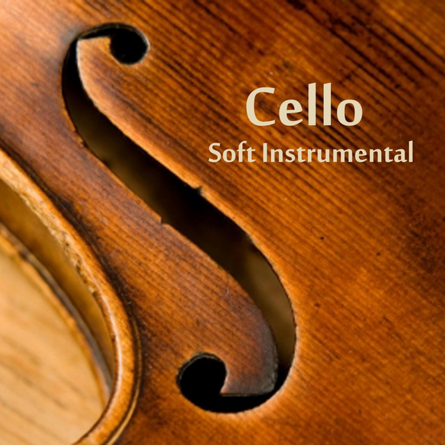 Cello Music - Soft Instrumental Music by Cello Music Songs on Spotify