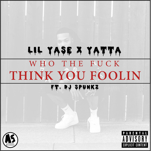 Who the Fuck Think You Foolin' (feat. DJ Spunkz) - Single