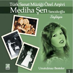 Mediha Şen Sancakoğlu Söylüyor (Türk Sanat Müziği Özel Arşivi, Vol. 1) Albümü