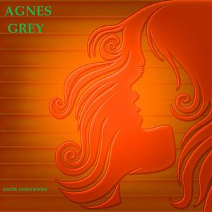 Agnes Grey (By Anne Brontë) Audiobook