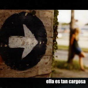 Ella Es Tan Cargosa - Ella Es Tan Cargosa