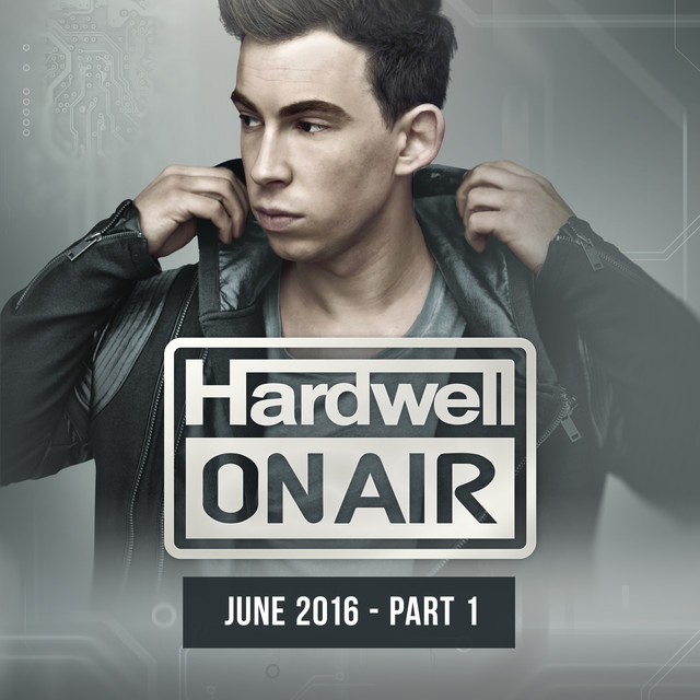 Hardwell On Air June 2016 - Part 1
