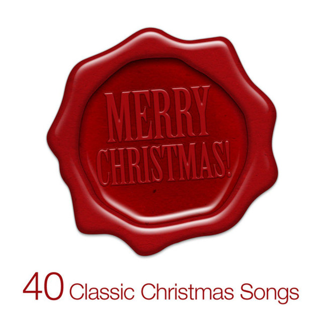 merry christmas 40 classic christmas songs by various artists on spotify