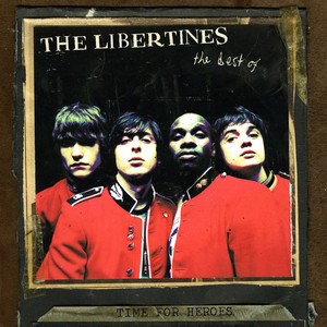 Time For Heroes - The Best Of The Libertines - The Libertines