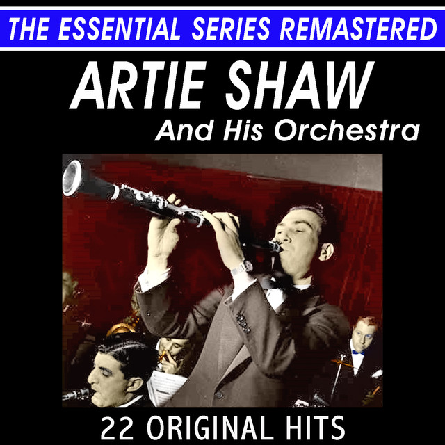 Artie Shaw Artie Shaw and His Orchestra - 22 Original Hits Live - The Essential Series album cover