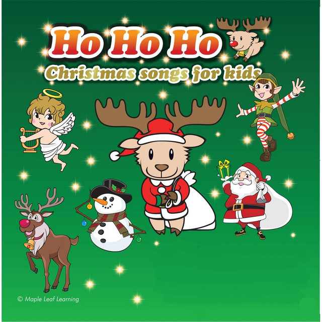 ho ho ho christmas songs for kids by maple leaf learning on spotify - Christmas Songs For Kids