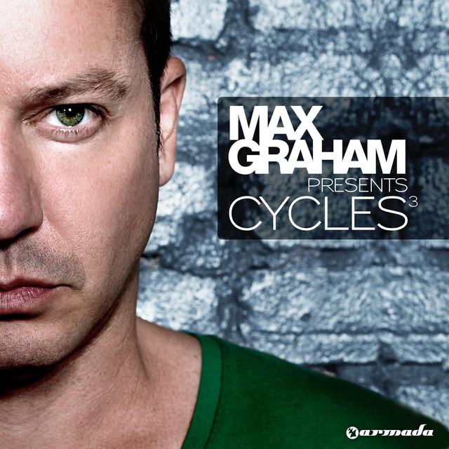 Cycles 3 (Mixed by Max Graham)