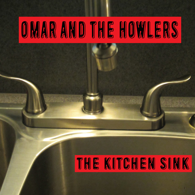 Omar And The Howlers Kitchen Sink