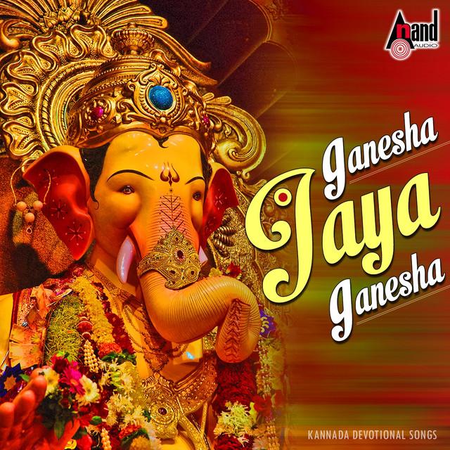 GaneshaJayaGaneshaKannadaDevotionalSongsByVariousArtistsOnSpotify